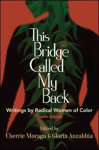 This Bridge Called My Back : writings by radical women of color