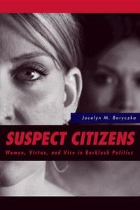 Suspect Citizens:Women, Virtue, and Vice in Backlash Politics