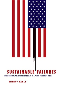 Sustainable Failures:Environmental Policy and Democracy in a Petro-Dependent World