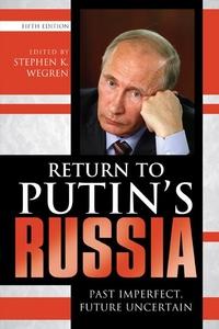 Return to Putin's Russia:Past Imperfect, Future Uncertain