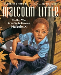 Malcolm Little:The Boy Who Grew up to Become Malcolm X