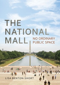 National Mall : No Ordinary Public Space
