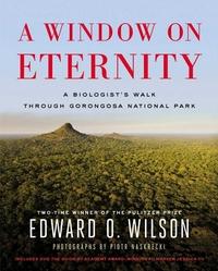 Window on Eternity : A Biologistæs Walk Through Gorongosa National Park