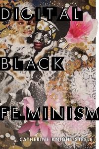 Digital Black Feminism