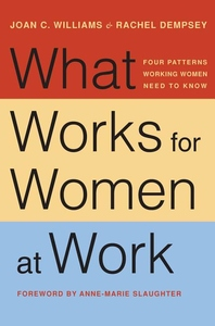 What Works for Women at Work : Four Patterns Working Women Need to Know