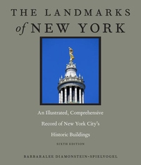 Landmarks of New York : An Illustrated, Comprehensive Record of New York City's Historic Buildings