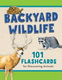 Backyard Wildlife : 101 Flashcards for Discovering Animals