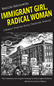 Immigrant Girl, Radical Woman : A Memoir from the Early Twentieth Century