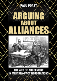 Arguing about Alliances: The Art of Agreement in Military-Pact Negotiations
