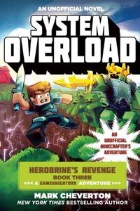 System Overload: Herobrine?s Revenge Book Three (A Gameknight999 Adventure): An Unofficial Minecrafter?s Adventure
