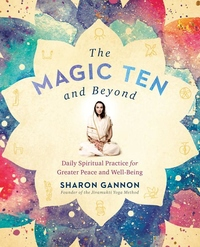 The Magic Ten and Beyond: Daily Spiritual Practice for