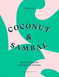 Coconut & Sambal: Recipes from My Indonesian Kitchen