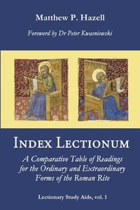 Index Lectionum: A Comparative Table of Readings for the Ordinary and Extraordinary Forms of the Rom