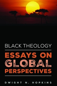 Black Theology : Essays on Global Perspectives