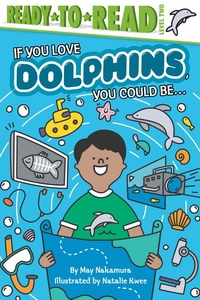 If You Love Dolphins, You Could Be...