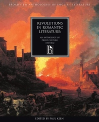 Revolutions in Romantic Literature: An Anthology of Print Culture,1780-1832