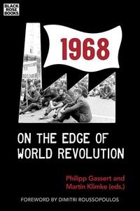 1968 : On the Edge of World Revolution