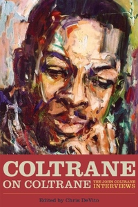 Coltrane on Coltrane:The John Coltrane Interviews