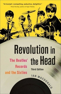 Revolution in the Head:The Beatles' Records and the Sixties