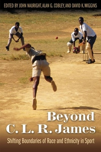 Beyond C. L. R. James : Shifting Boundaries of Race and Ethnicity in Sports