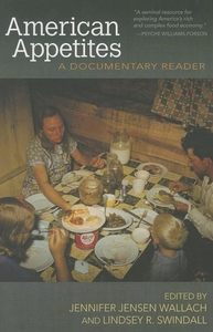 American Appetites : A Documentary Reader