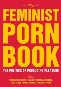 The Feminist Porn Book:The Politics of Producing Pleasure