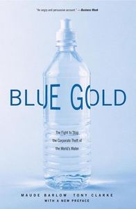 Blue Gold:The Fight to Stop the Corporate Theft of the World's Water
