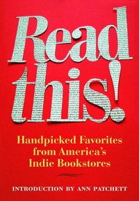 Read This!:Handpicked Favorites from America's Indie Bookstores