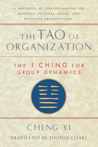 Tao of Organization:The I Ching for Group Dynamics