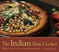 The Indian Slow Cooker:50 Healthy, Easy, Authentic Recipes