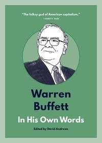 Warren Buffett: In His Own Words