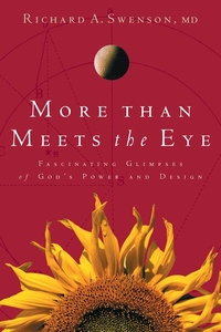 More Than Meets the Eye : Fascinating Glimpses of God's Power and Design