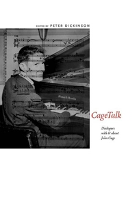 CageTalk:Dialogues with and about John Cage
