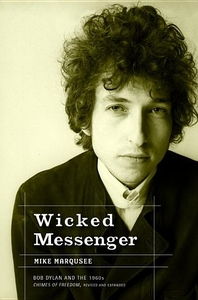 Wicked Messenger:Bob Dylan and the 1960s