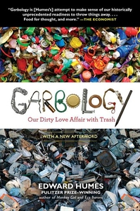 Garbology:Our Dirty Love Affair with Trash