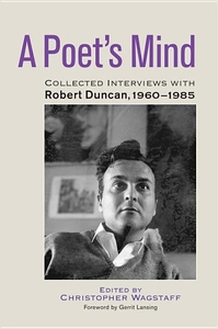 A Poet's Mind:Collected Interviews with Robert Duncan, 1960-1985