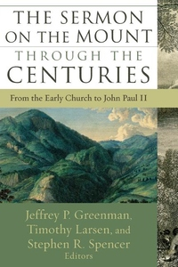 The Sermon on the Mount Through the Centuries:From the Early Church to John Paul II