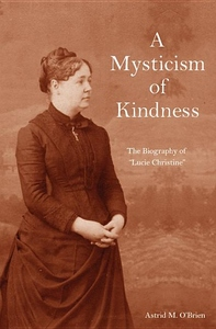 Mysticism of Kindness: The Lucie Christine Story