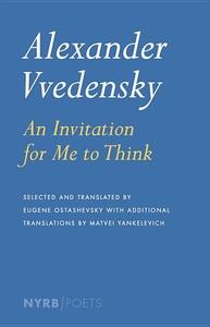 Alexander Vvedensky:An Invitation for Me to Think