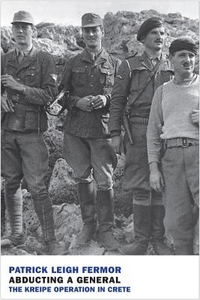 Abducting a General: The Kreipe Operation and SOE in Crete