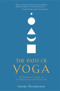 The Path of Yoga:An Essential Guide to Its Principles and Practices