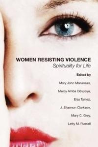 Women Resisting Violence : Spirituality for Life