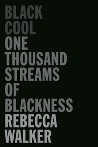 Black Cool:One Thousand Streams of Blackness