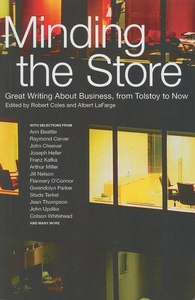Minding the Store:Great Writing about Business, from Tolstoy to Now