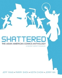 Shattered, Vol. 2:The Asian American Comics Anthology