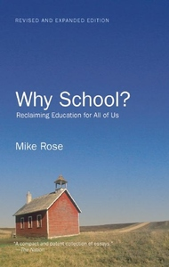 Why School?:Reclaiming Education for All of Us