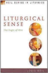 Liturgical Sense: The Logic of Rite