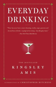 Everyday Drinking:The Distilled Kingsley Amis
