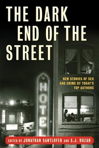 The Dark End of the Street:New Stories of Sex and Crime by Today's Top Authors