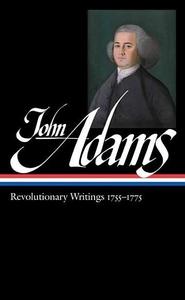 John Adams:Revolutionary Writings, 1755-1775
